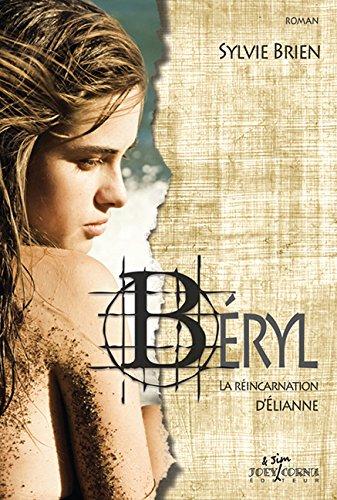 9782922976298: Béryl: La Réincarnation D'élianne