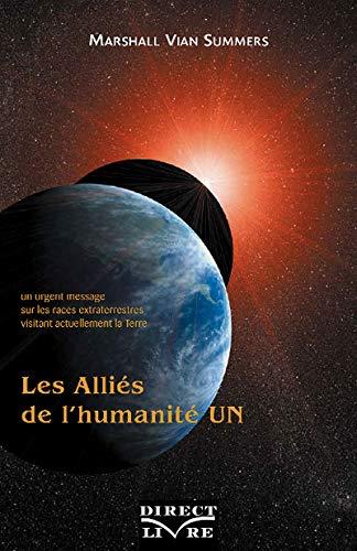9782923040165: Alliés de l'humanité (Les) - Tome 1 : Un urgent message sur les races extraterrestres visitant actuellement la Terre