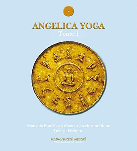 9782923097060: Angelica yoga : Tome 1