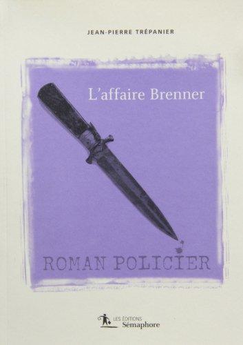 Affaire Brenner (L'): Trépanier, Jean-Pierre