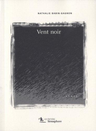 Vent noir: Babin-Gagnon, Nathalie