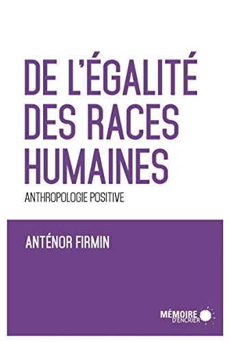 9782923153346: De l'Egalite des Races Humaines Anthropologie Positive 2e Edition (French Edition)