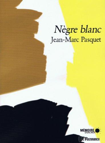 Nègre blanc: Pasquet, Jean-Marc
