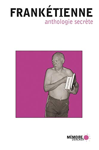 9782923153377: anthologie secrète frankétienne