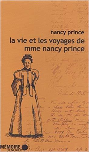 Vie et les voyages de Mme Nancy Prince: Prince, Nancy