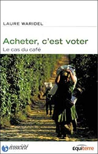 ACHETER C EST VOTER: WARIDEL LAURE