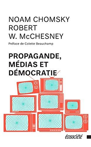 9782923165103: Propagande, médias et démocratie