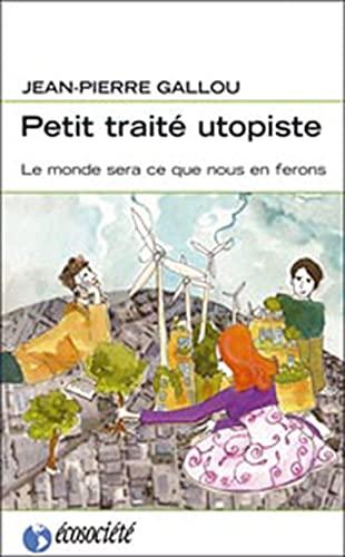 PETIT TRAITE UTOPISTE: GALLOU JEAN PIERRE