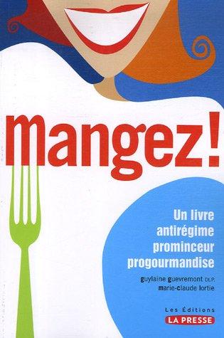 9782923194349: Mangez ! Un livre antirégime prominceur progourmandise