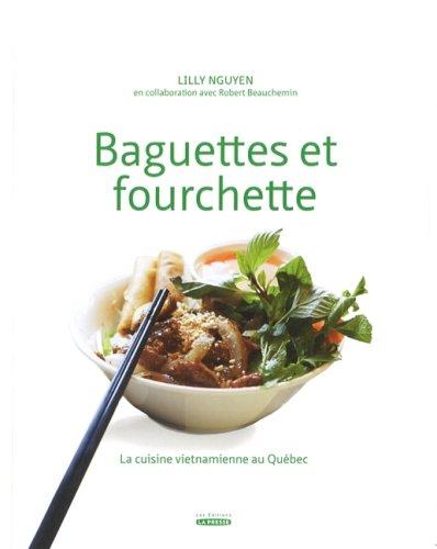 9782923194868: Baguettes et Fourchette : la Cuisine Vietnamienne au Quebec