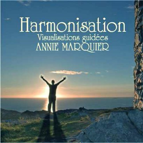 9782923228044: CD Harmonisation - Visualisations Guidées - Méditation - par Annie Marquier