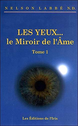 9782923228075: Les yeux... Le miroir de l'âme T1