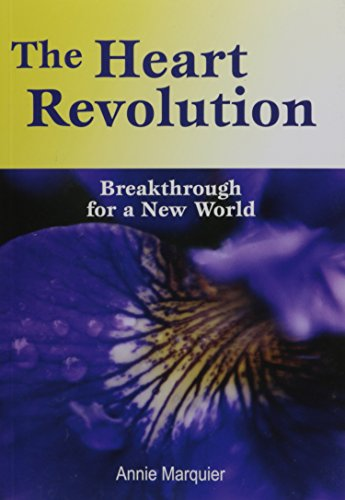The Heart Revolution - Breakthrough for a: Annie Marquier