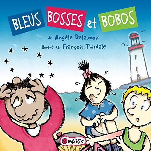 Bleus, bosses et bobos (French Edition): Angèle Delaunois