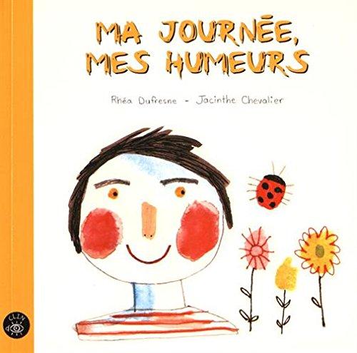 9782923234939: Ma Journee Mes Humeurs