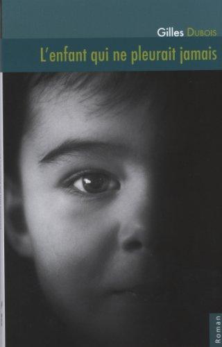 9782923274812: L'Enfant Qui Ne Pleurait Jamais