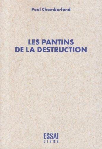 Pantins de la destruction (Les): Chamberland, Paul