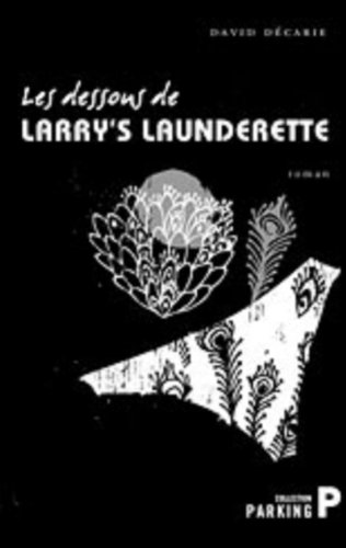 Les Dessous de Larry's Launderette: D�carie, David