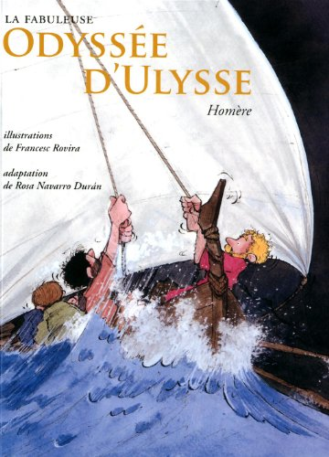 La Fabuleuse Odyss?e d'Ulysse: Homere