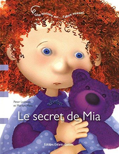 9782923347639: Le secret de Mia : Une histoire sur... l'abus sexuel