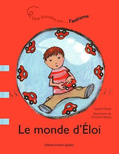9782923347714: Le monde d'Eloi : Une histoire sur l'autisme