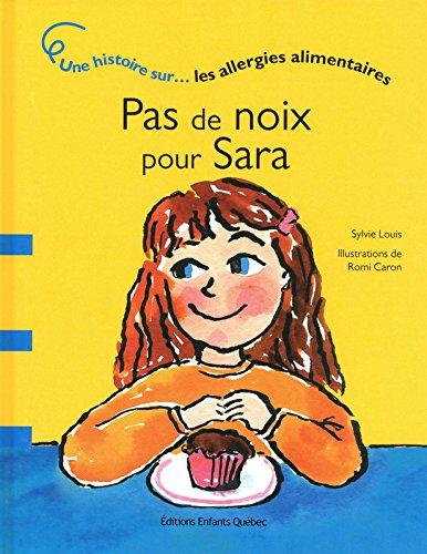 9782923347738: Pas de noix pour Sara : Une histoire sur les allergies alimentaires