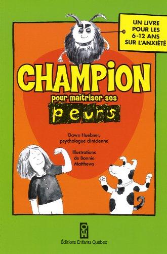 9782923347813: CHAMPION POUR MAITRISER SES PEURS