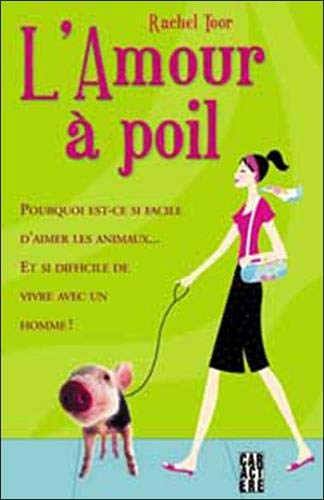 L'amour ÃÂ: poils (French Edition) (2923351118) by Rachel Toor