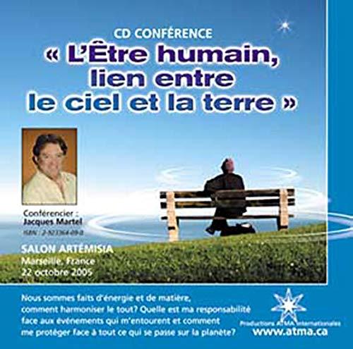 ETRE HUMAIN -CD LIEN ENTRE CIEL..TERRE (9782923364094) by Jacques Martel