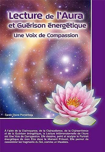 LECTURE DE L AURA ET GUERISON ENERGETIQU: POMERLEAU SARAH DIAN