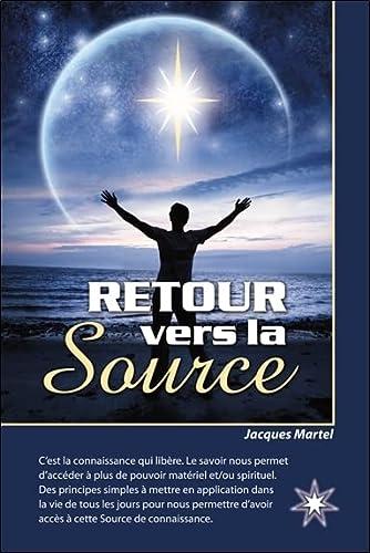 RETOUR VERS LA SOURCE: MARTEL JACQUES