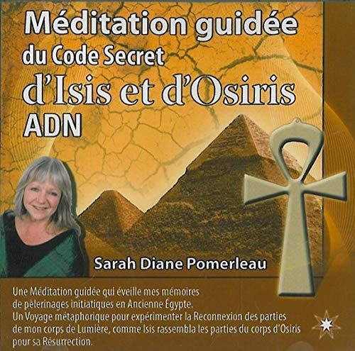 9782923364445: Méditation guidée du code secret d'Isis et d'Osiris adn (1CD audio)