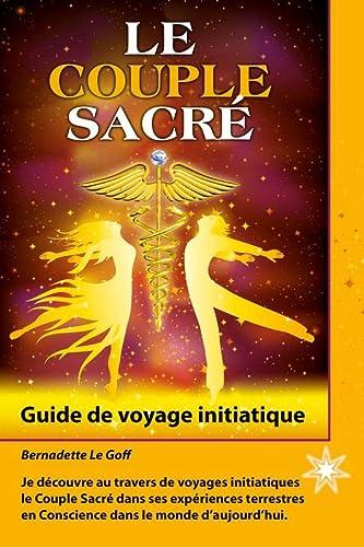 9782923364490: Le Couple Sacré - Guide de voyage initiatique
