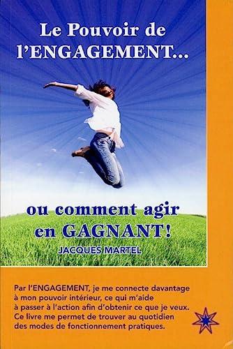 9782923364612: Le Pouvoir de l'engagement... ou comment agir en gagnant !