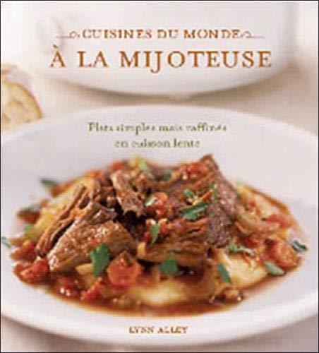 9782923372235: Cuisines du monde à la mijoteuse : Plats simples mais raffinés en cuisson lente