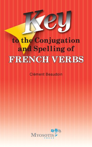 9782923393131: Key to the Conjugation and Spelling of French Verbs