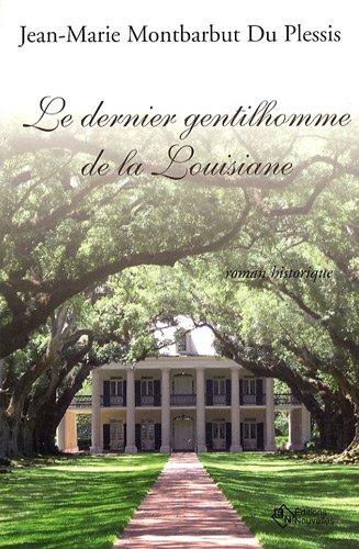 9782923446127: Le dernier gentilhomme de la Louisiane