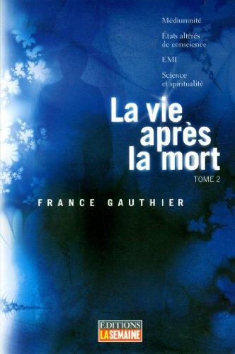 La vie après la mort - Tome 2: Gauthier, France