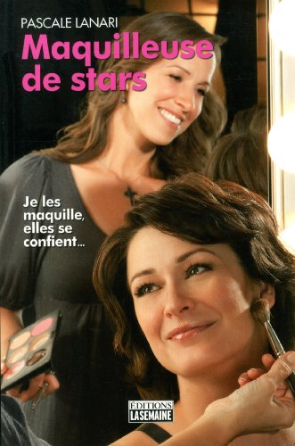 Maquilleuse de stars: Lanari, Pascale