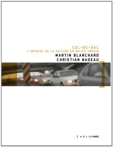 Cul-de-sac: l'impasse de la voiture en milieu: Christian Nadeau, Martin