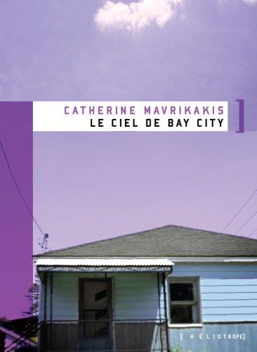 9782923511122: CIEL DE BAY CITY (LE) (GRAND PRIX DU LIVRE DE MONTRÉAL 2008)