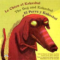 9782923518039: Le Chien et Kakasbal. the Dog and Kakasbal. El Perro Y Kakasbal