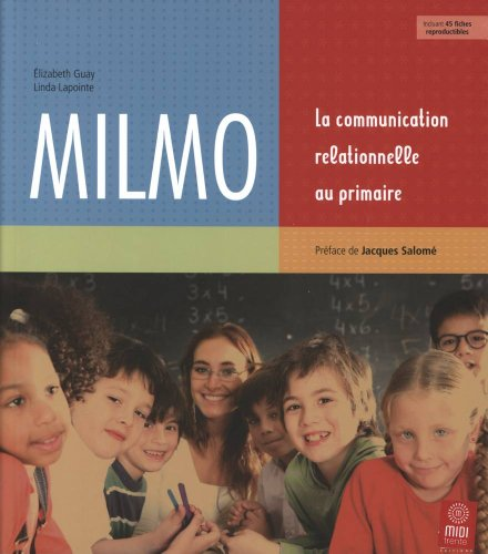 9782923520445: Milmo - Communication Relationnelle au Primaire (la)
