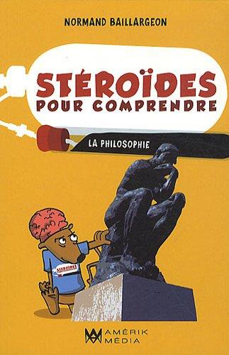 9782923543161: Stéroïdes pour comprendre la philosophie