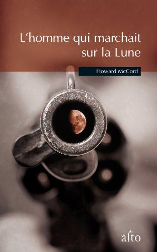 9782923550169: L Homme Qui Marchait Sur la Lune *** Voir ed. Gallmeister