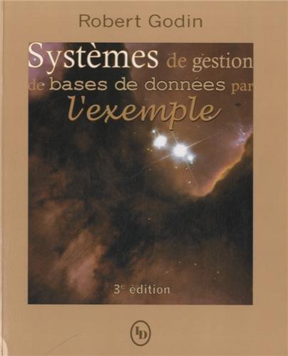 9782923565576: Systèmes de gestion de bases de données par l'exemple