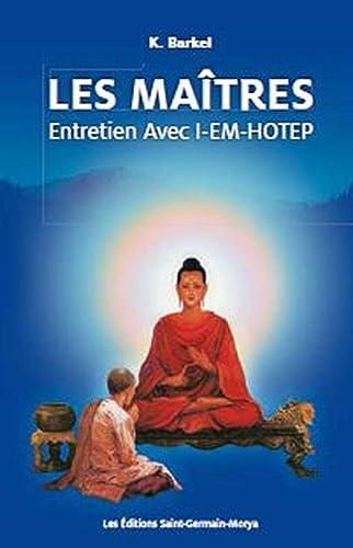 9782923568058: Les Ma�tres - Entretien avec I-Em-Hotep