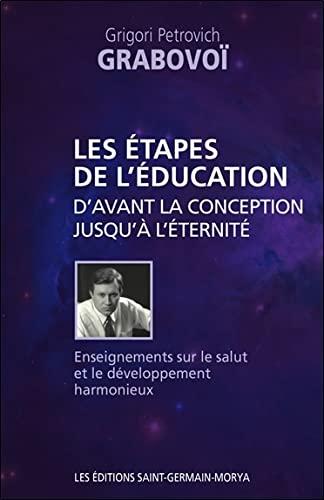 9782923568133: Les étapes de l'éducation d'avant la conception jusqu'à l'éternité