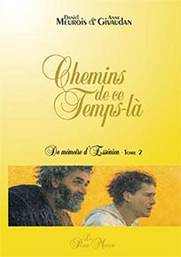 9782923647050: Chemins de ce Temps-là - De mémoire d'Essénien, tome 2