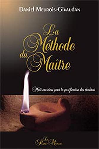 9782923647074: La M�thode du Ma�tre - Huit exercices pour la purification des chakras